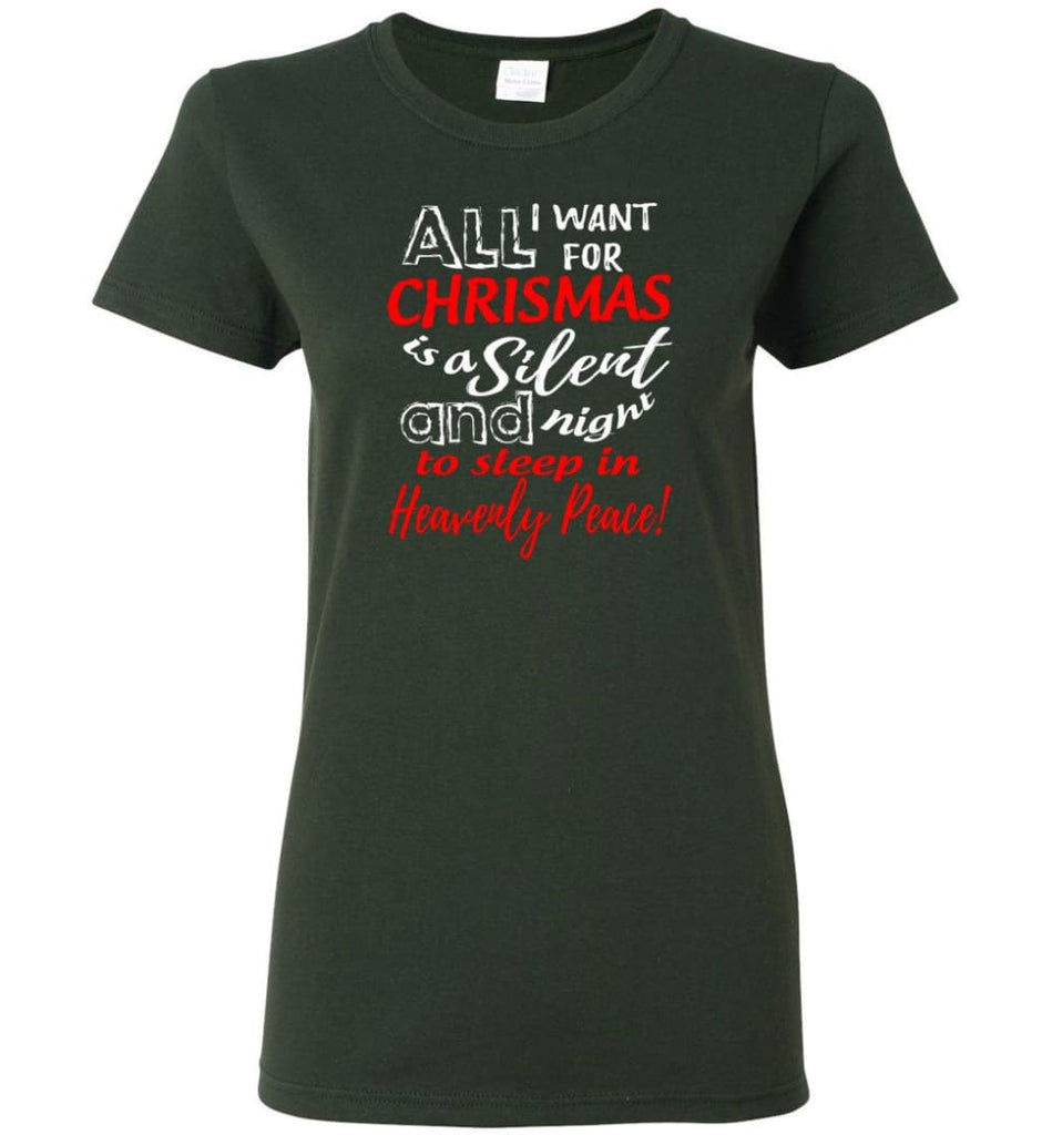 Want For Chrismas Is A Silent Night And To Sleep Women Tee - Forest Green / M