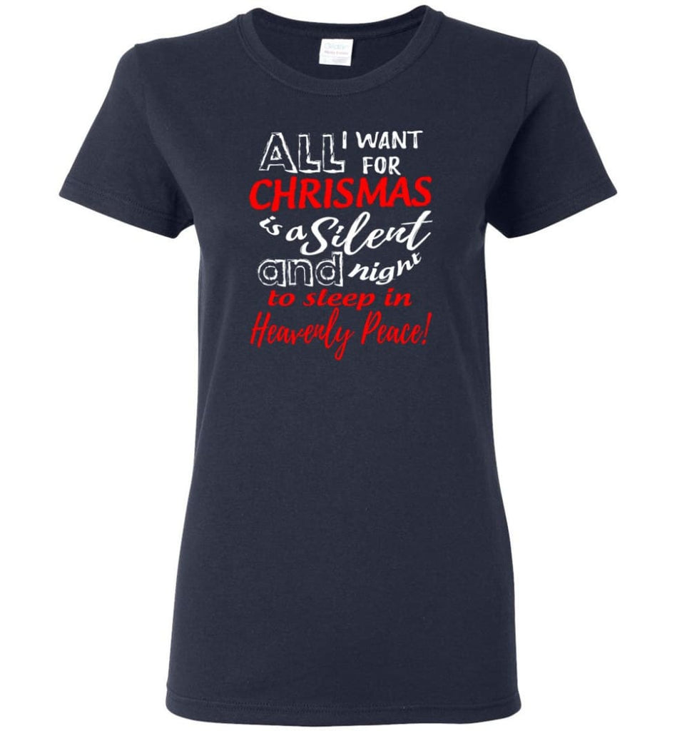 Want For Chrismas Is A Silent Night And To Sleep Women Tee - Navy / M