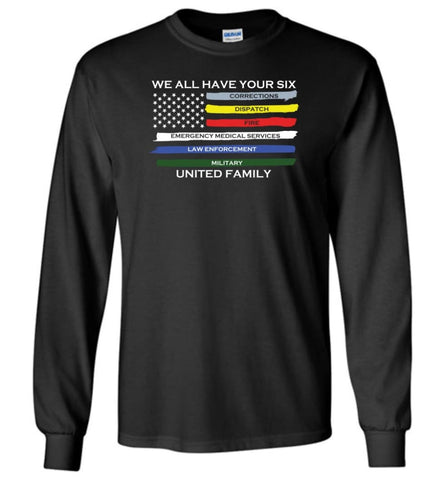 We All Have Your Six - Long Sleeve T-Shirt - Black / M
