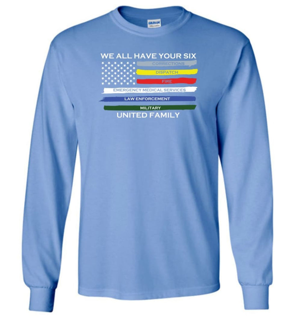 We All Have Your Six United Family Long Sleeve T-Shirt - Carolina Blue / M