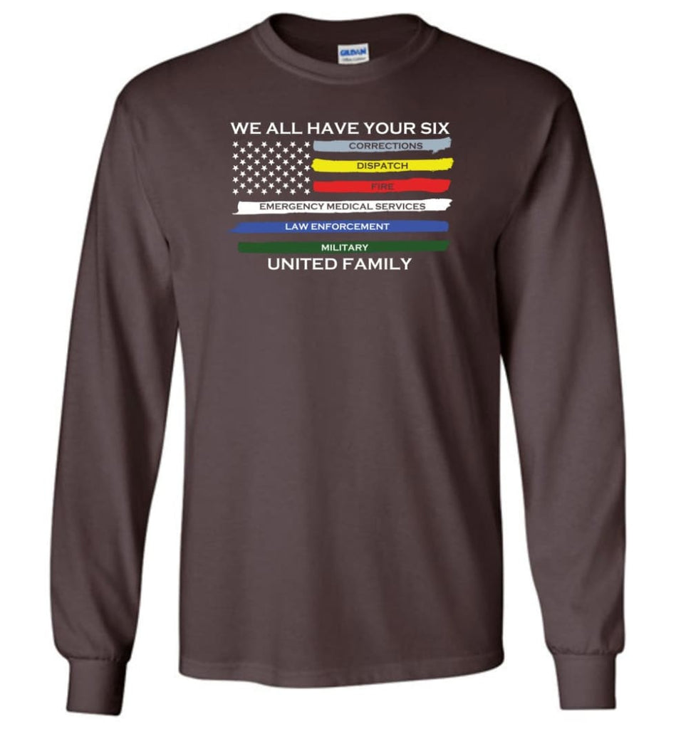 We All Have Your Six United Family Long Sleeve T-Shirt - Dark Chocolate / M