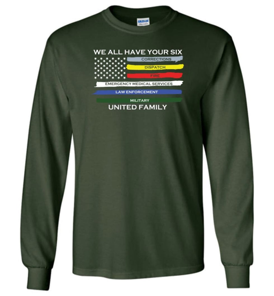 We All Have Your Six United Family Long Sleeve T-Shirt - Forest Green / M