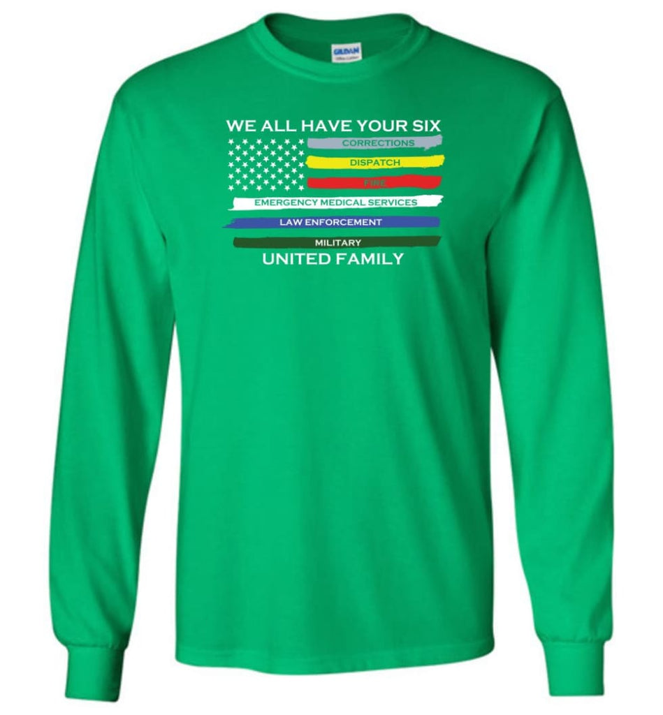 We All Have Your Six United Family Long Sleeve T-Shirt - Irish Green / M