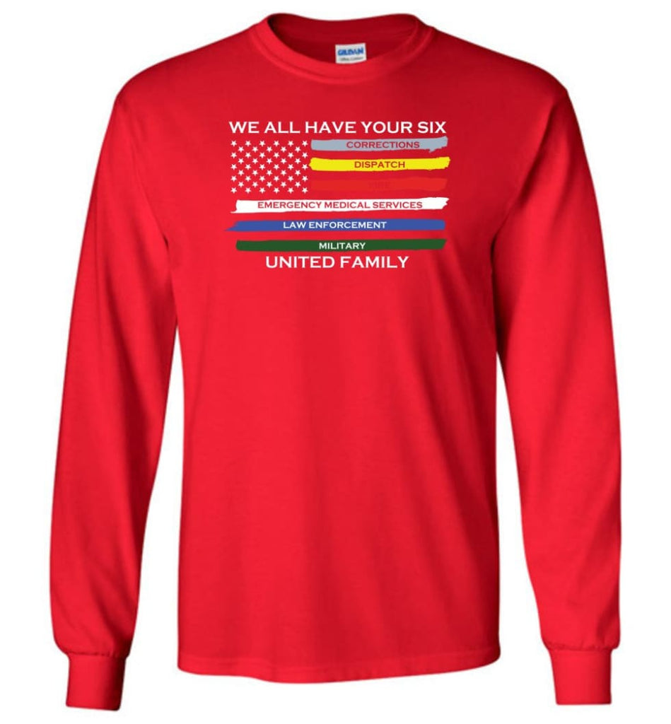 We All Have Your Six United Family Long Sleeve T-Shirt - Red / M