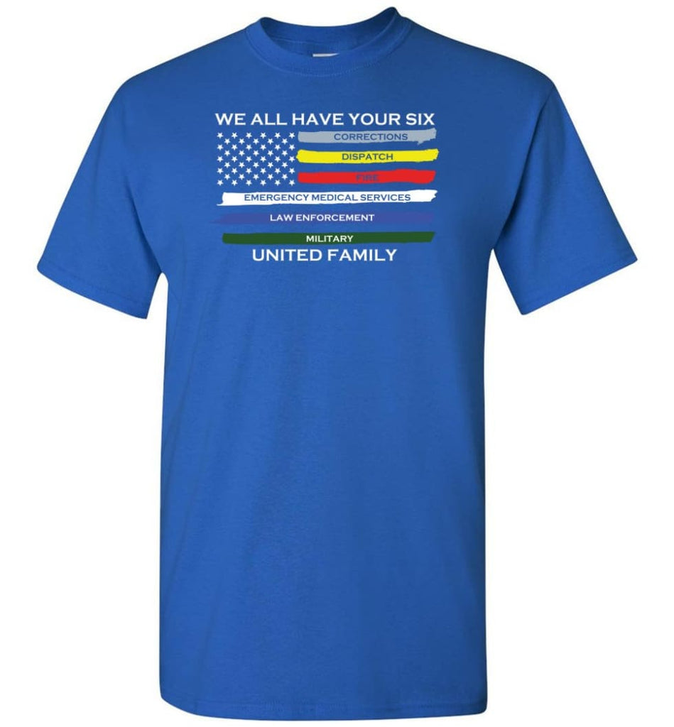 We All Have Your Six United Family T-Shirt - Royal / S