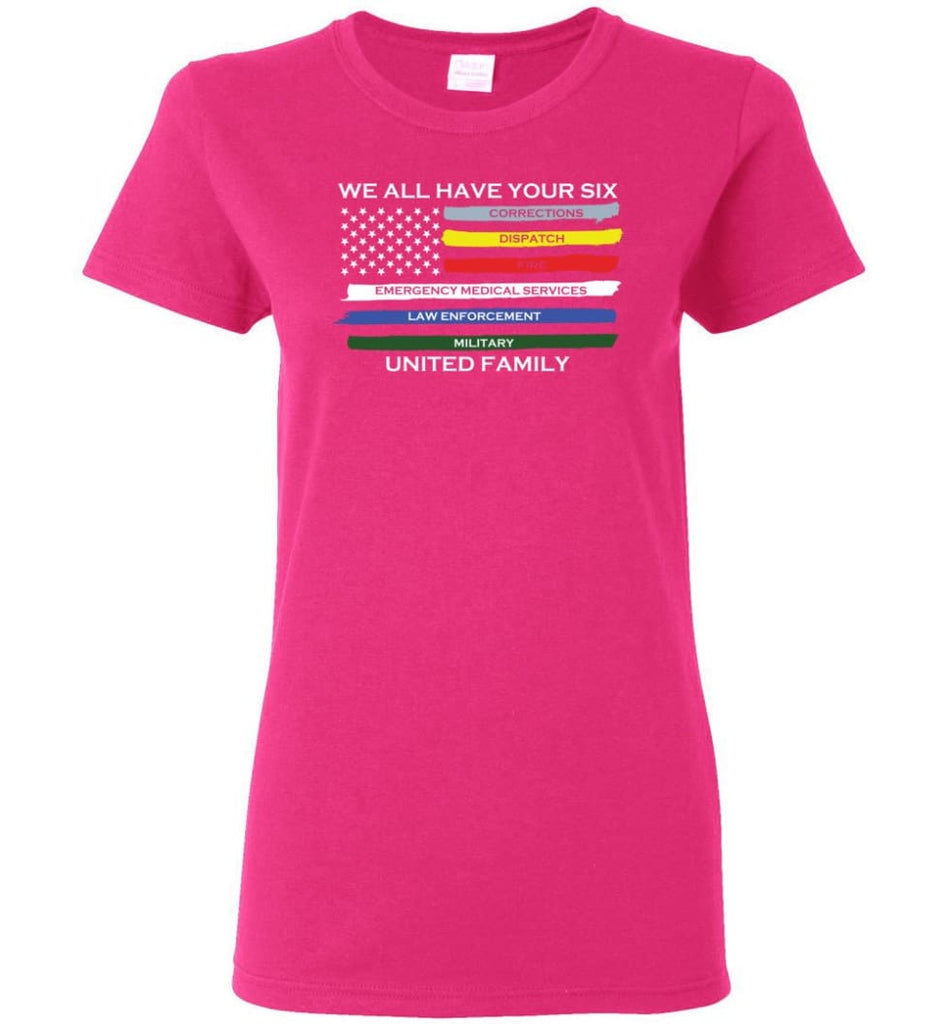 We All Have Your Six United Family Women Tee - Heliconia / M
