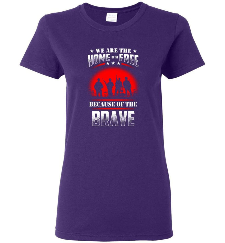 We Are The Home Of The Free Because Of The Brave Veteran T Shirt Women Tee - Purple / M