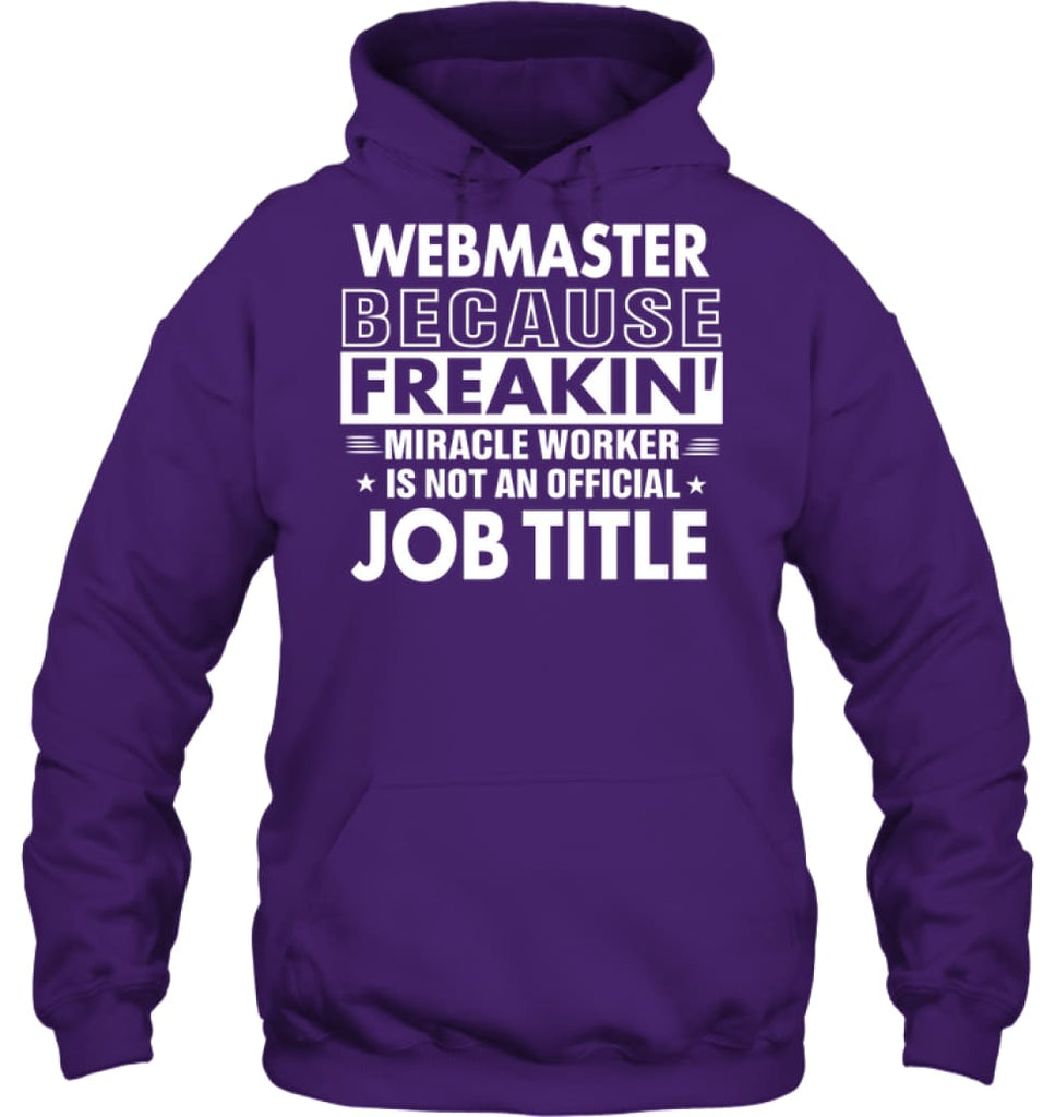 Webmaster Because Freakin' Miracle Worker Job Title Hoodie - Gildan 8oz. Heavy Blend Hoodie / Purple / S - Apparel