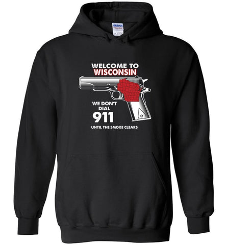 Welcome to Wisconsin 2nd Amendment Supporters Hoodie - Black / M