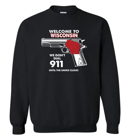 Welcome to Wisconsin 2nd Amendment Supporters Sweatshirt - Black / M