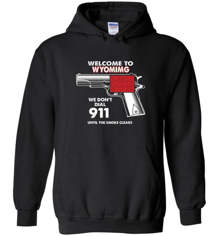 Welcome to Wyoming 2nd Amendment Supporters Hoodie - Black / M