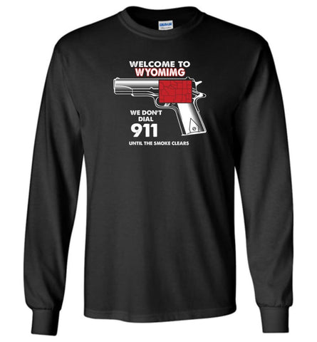 Welcome to Wyoming 2nd Amendment Supporters Long Sleeve T-Shirt - Black / M