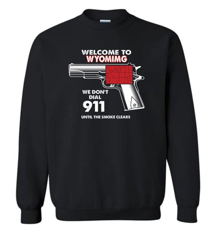 Welcome to Wyoming 2nd Amendment Supporters Sweatshirt - Black / M