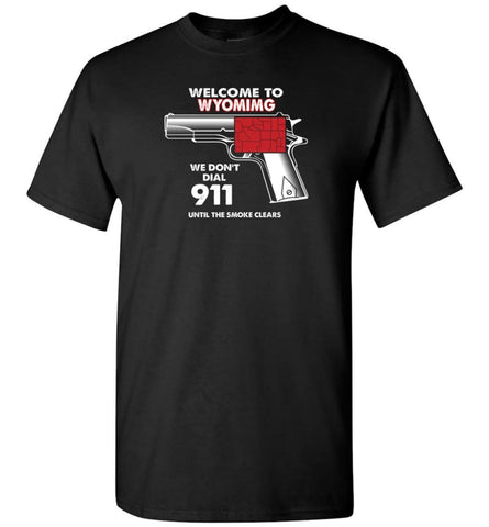 Welcome to Wyoming 2nd Amendment Supporters T-Shirt - Black / S