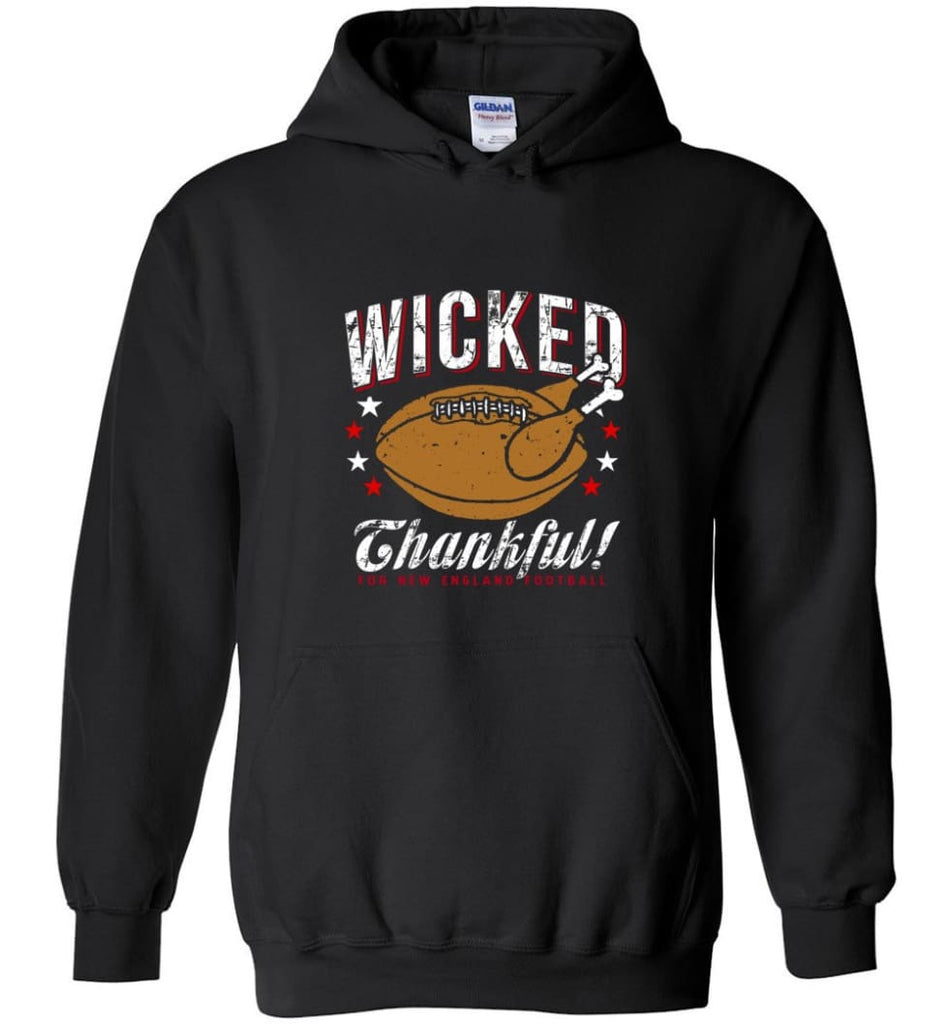 Wicked Thankful New England Football Hoodie - Black / M