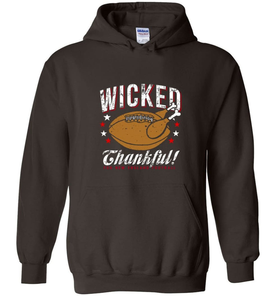 Wicked Thankful New England Football Hoodie - Dark Chocolate / M