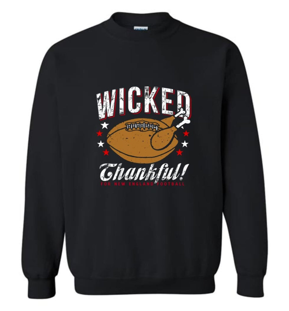Wicked Thankful New England Football - Sweatshirt - Black / M