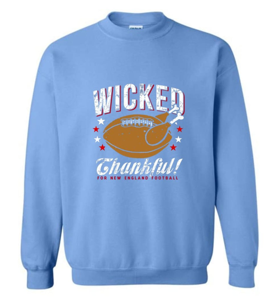 Wicked Thankful New England Football - Sweatshirt - Carolina Blue / M