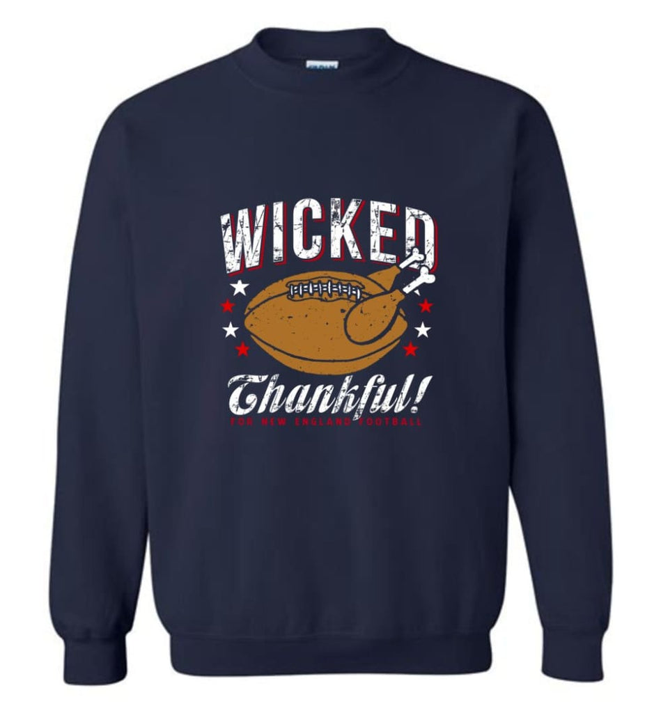 Wicked Thankful New England Football - Sweatshirt - Navy / M