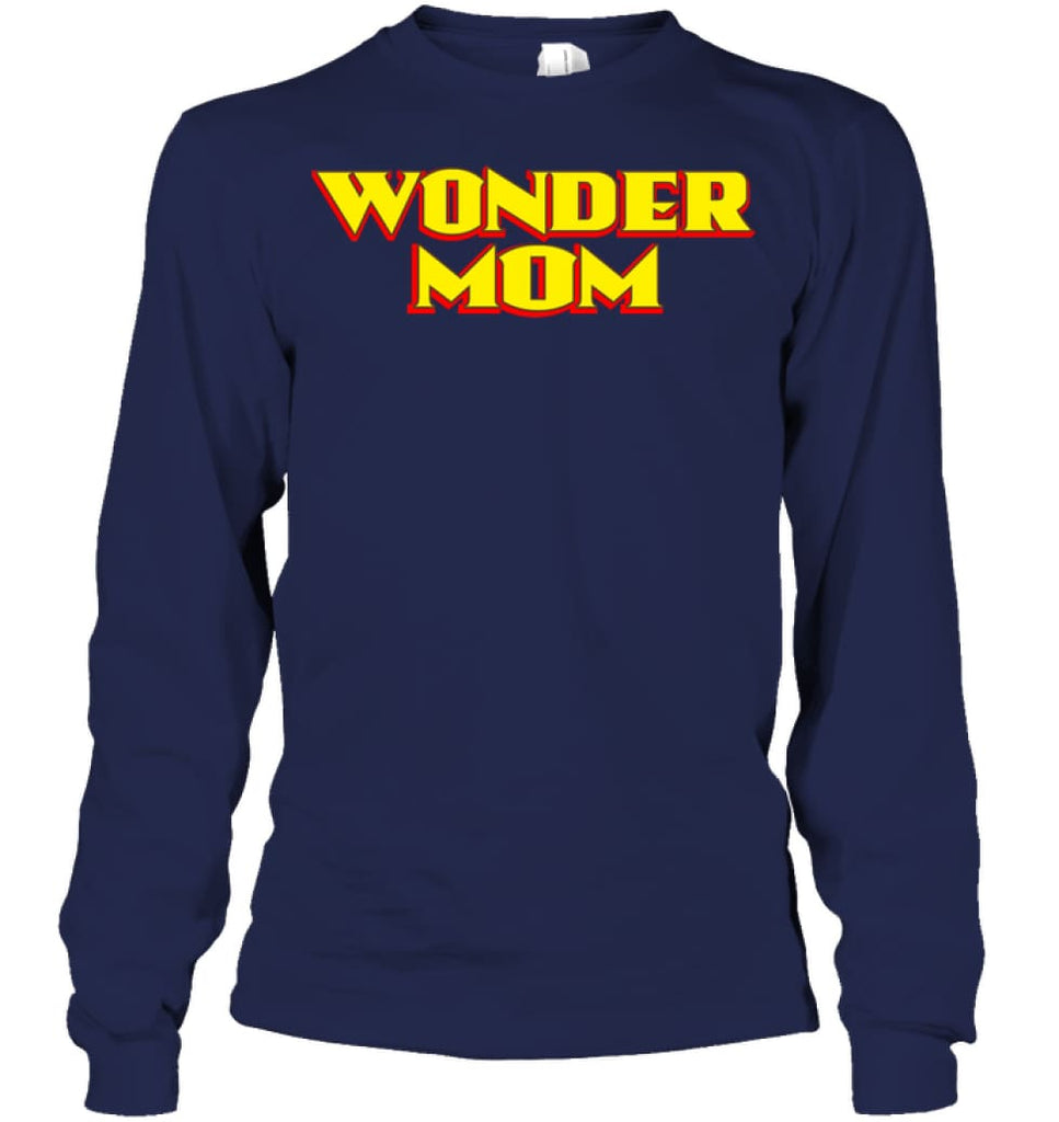 Wonder Mom Best Christmas Gift for Mom Long Sleeve - Gildan 6.1oz Long Sleeve / Navy / S - Apparel