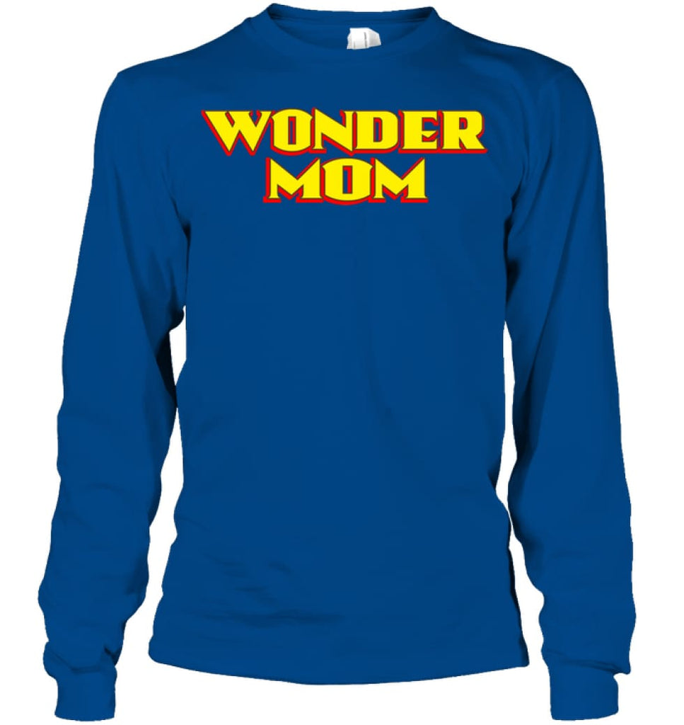 Wonder Mom Best Christmas Gift for Mom Long Sleeve - Gildan 6.1oz Long Sleeve / Royal / S - Apparel