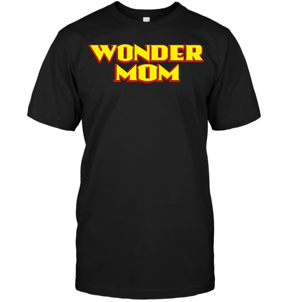Wonder Mom Best Christmas Gift for Mom T-Shirt - Hanes Tagless Tee / Black / S - Apparel
