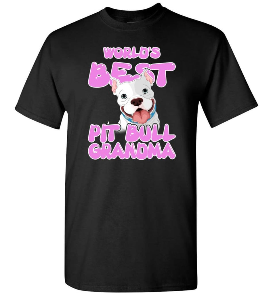 World's Best Pit Bull Grandma Pit Bull Lover Mama Pit Bull Owner T-Shirt - Black / S