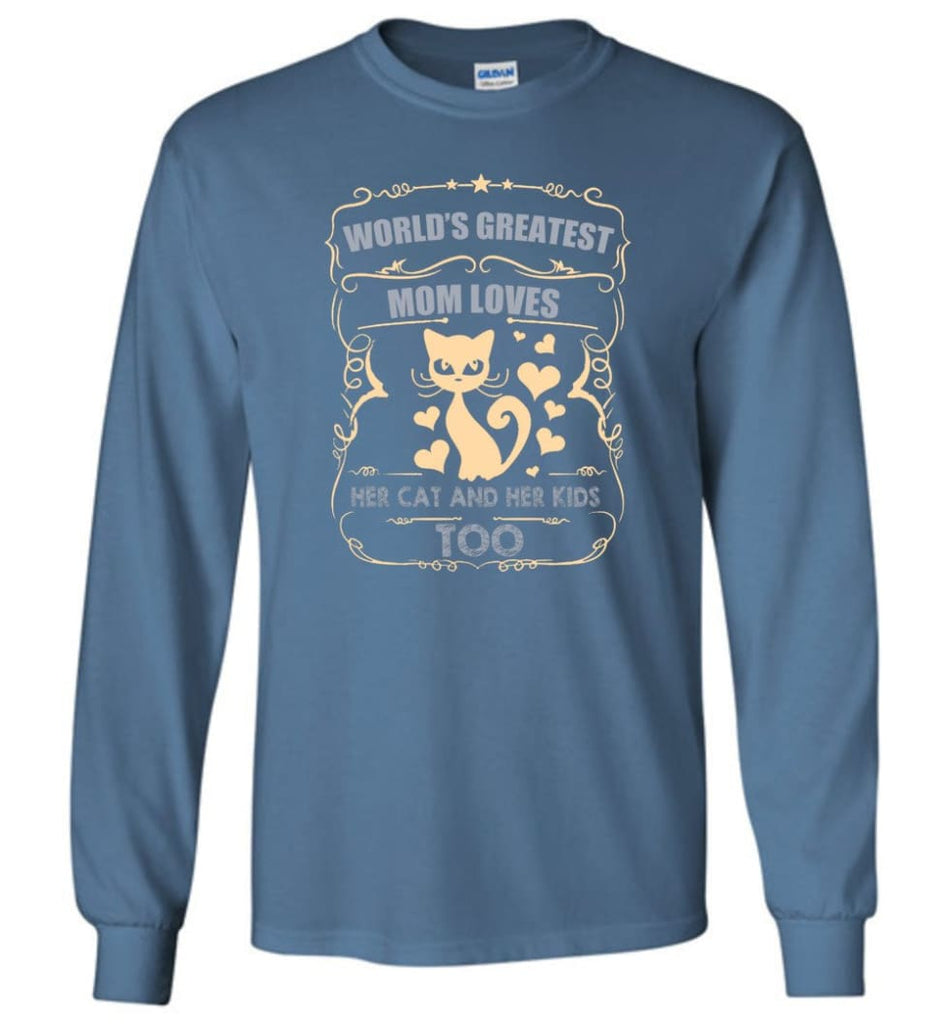 World's Greatest Mom Loves Cat and Her Kids Too Funny Cat Mom Christmas Sweater - Long Sleeve T-Shirt - Indigo Blue / M