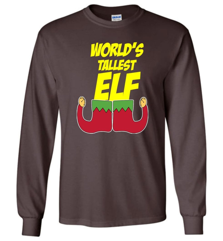 World's Tallest Elf Funny Christmas Long Sleeve T-Shirt - Dark Chocolate / M