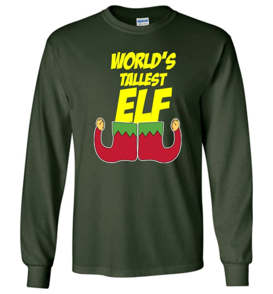 World's Tallest Elf Funny Christmas Long Sleeve T-Shirt - Forest Green / M
