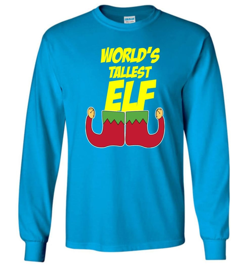 World's Tallest Elf Funny Christmas Long Sleeve T-Shirt - Sapphire / M