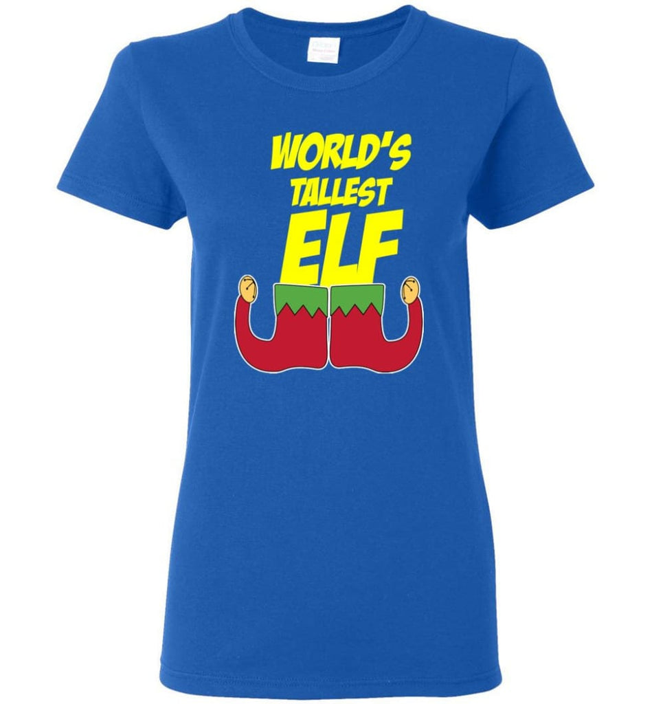 World's Tallest Elf Funny Christmas Women Tee - Royal / M