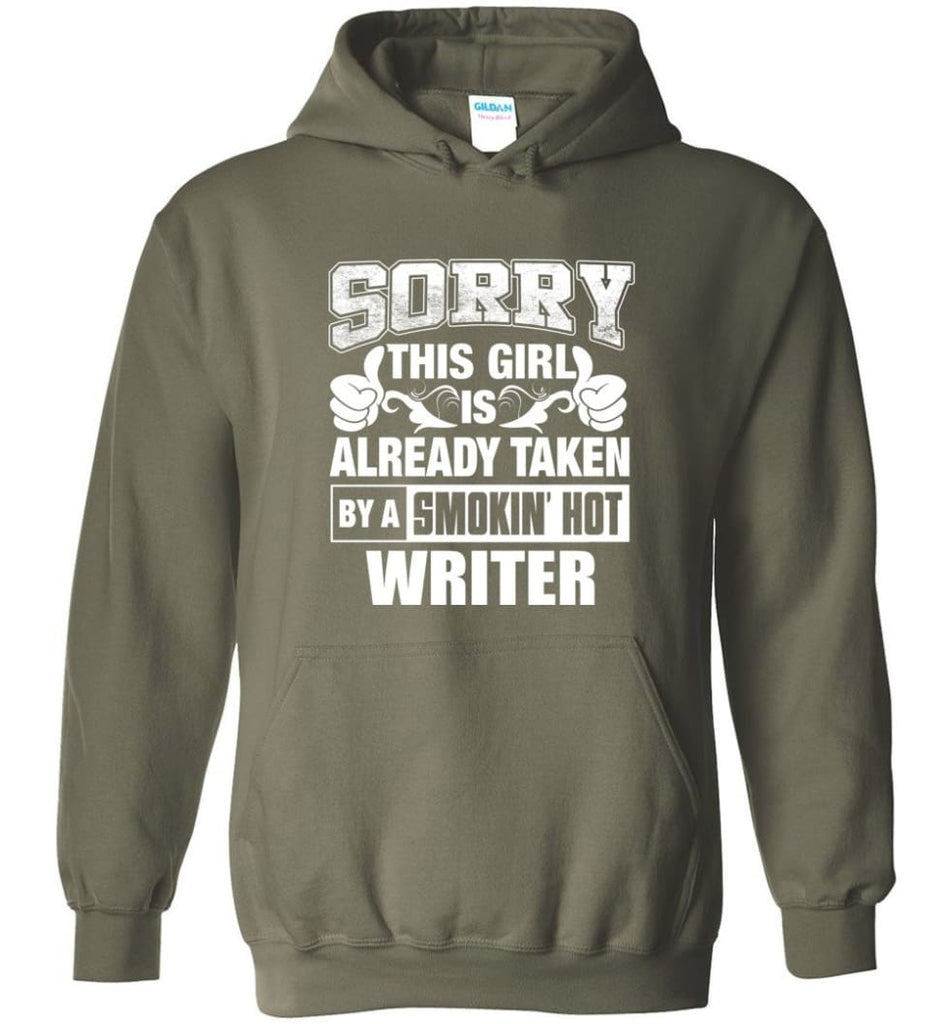 WRITER Shirt Sorry This Girl Is Already Taken By A Smokin' Hot - Hoodie - Military Green / M