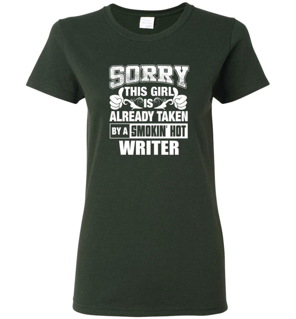 WRITER Shirt Sorry This Girl Is Already Taken By A Smokin' Hot Women Tee - Forest Green / M - 7