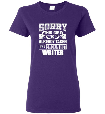 WRITER Shirt Sorry This Girl Is Already Taken By A Smokin' Hot Women Tee - Purple / M - 7