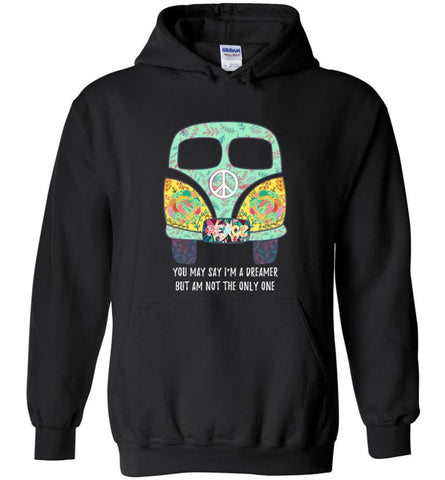 You say I'm Dreamer But I'm Not The only One - Hoodie - Black / M - Hoodie