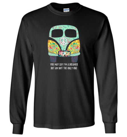 You say I'm Dreamer But I'm Not The only One - Long Sleeve - Black / M - Long Sleeve