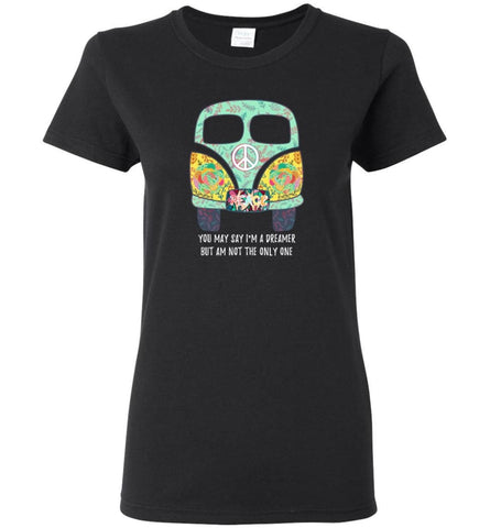 You say I'm Dreamer But I'm Not The only One - Women Tee - Black / M - Women Tee