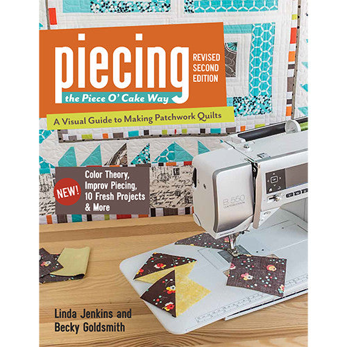 Piecing the Piece O' Cake Way — Revised 2nd Edition