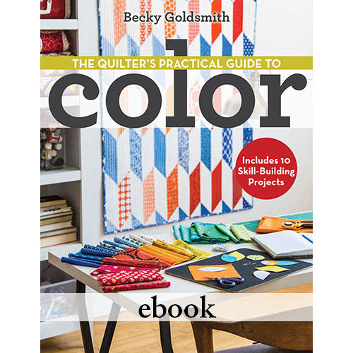 The Quilter's Practical Guide To Color eBook