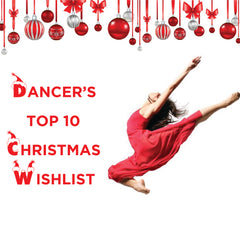 dancers top 10 Christmas Wishlist