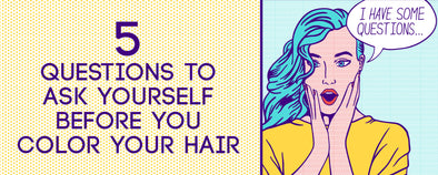 5 things to ask before you color your hair