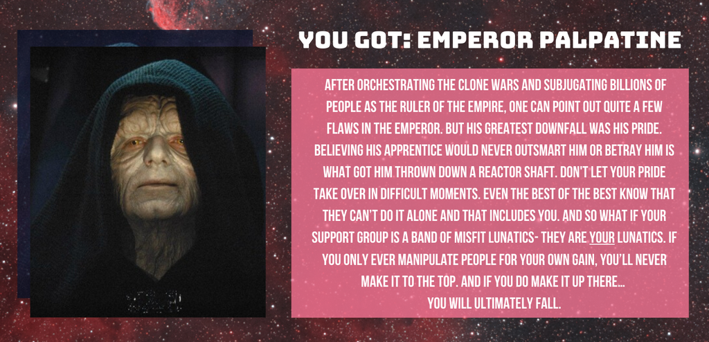 You got Emperor Palpatine!