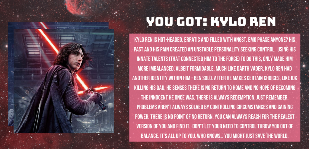 You got Kylo Ren!