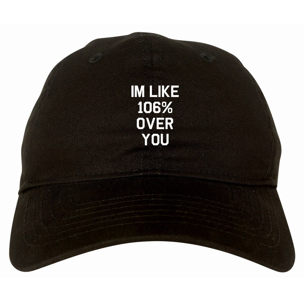 106% Over You Dad Hat