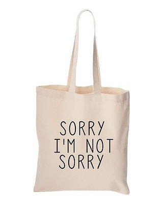 Sorry I'm Not Sorry Tote