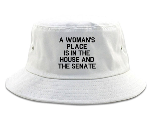 A Womans Place Is In The House And The Senate White Bucket Hat