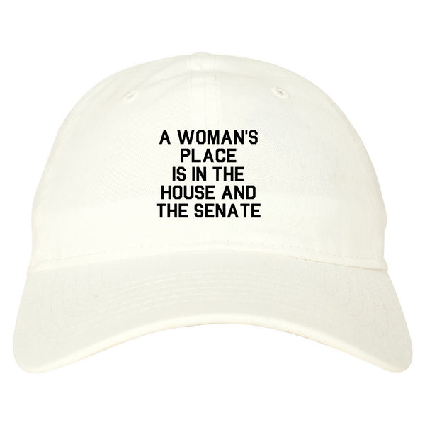 A Womans Place Is In The House And The Senate White Dad Hat