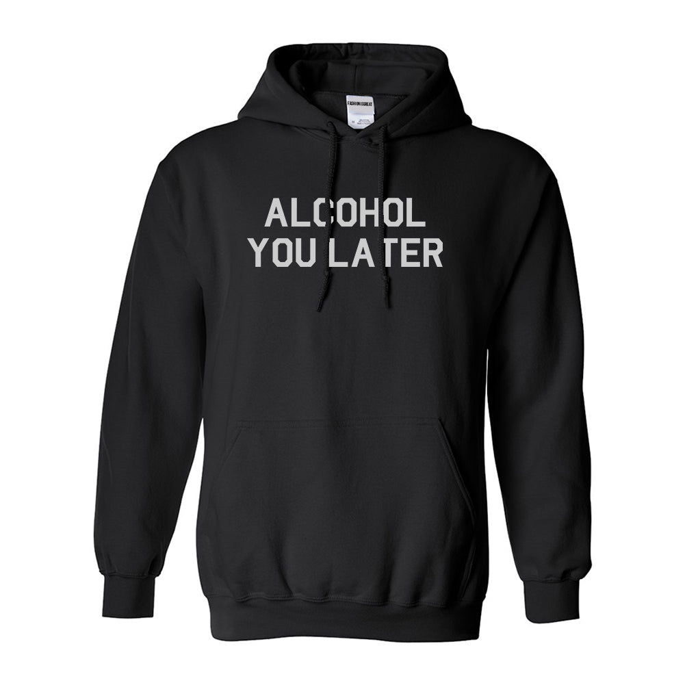 Alcohol You Later Funny Drinking Black Pullover Hoodie