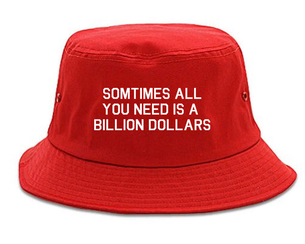 All You Need Is A Billion Dollars Red Bucket Hat